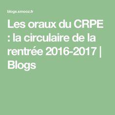 Les oraux du CRPE : la circulaire de la rentrée 2016-2017   Blogs