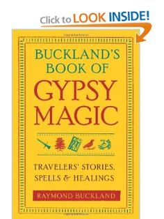 Bucklands Book of Gypsy Magic: Travelers Stories, Spells & Healings: Raymond Buckland: 9781578634675: Amazon.com: Books