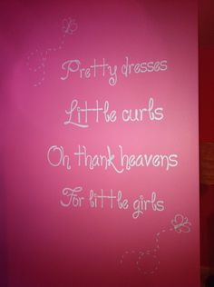 Vinyl wall art - Pretty dresses Little Curls Oh thank heavens for little girls -  you pick your colors. $22.00, via Etsy.