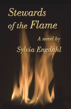 Stewards of the Flame, a science fiction novel by Sylvia Engdahl (one of my favorite authors)