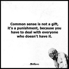 Common Sence, Intelligence Is Sexy, All The Feels, Sounds Good, Family Affair, Beauty Quotes, Timeline Photos, Funny Quotes, Wisdom