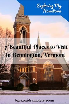 The 7 most beautiful places in Bennington, Vermont