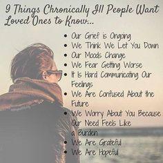 """""""9 Things Chronically Ill People Want Loved Ones to Know."""" Life with chronic illness. Fibromyalgia, Chronic Fatigue Syndrome, Myalgic Encephalomyelitis, Lyme Disease."""