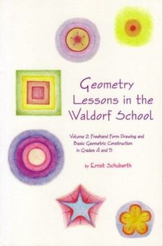 Geometry Lessons in the Waldorf School, by Ernst Schuberth