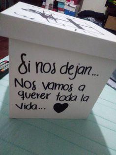 """Caja de regalo con frase   """"Si nos dejan nos vamos a querer todsa vida"""""""