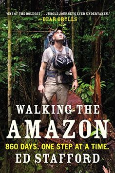 Walking the Amazon: 860 Days. One Step at a Time. by Ed Stafford http://www.amazon.com/dp/0452298261/ref=cm_sw_r_pi_dp_-cmkwb0XCTX2K