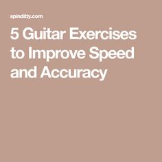 5 Guitar Exercises to Improve Speed and Accuracy