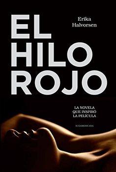 El hilo rojo: La novela que inspiró la película eBook: Erika Glenda Halvorsen: Amazon.es: Tienda Kindle