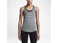 """Nike """"Until There's Nothing Left"""" Women's Training Tank Top"""