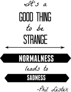 Normalness leads to sadness