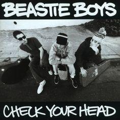 The Beastie Boys. Check Your Head.
