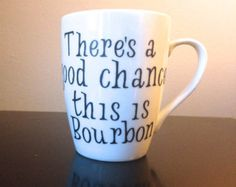 There's a chance this is Bourbon, Crate&Barrel Mug @hreginelli  We need to get this for dad!!!