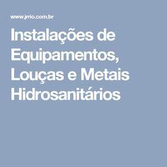 Instalações de Equipamentos, Louças e Metais Hidrosanitários