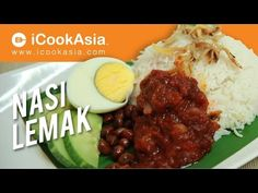 Nasi Lemak | Rice Cooked in Coconut Milk | Malaysian Traditional Dish | Try Cook | iCookAsia - YouTube