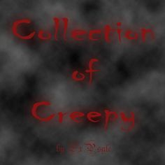 Collection of Creepy