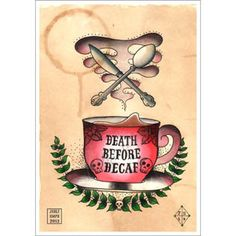 Death Before Decaf Coffee Print