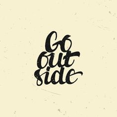 Go outside #lettering