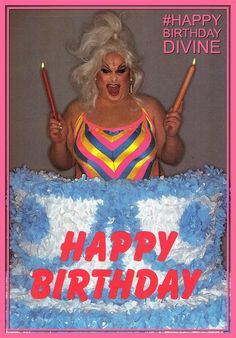 Drag Happy Birthday Divine