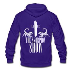 """""""I love the skorpion show"""" hoodie   I will own this soon! :)"""