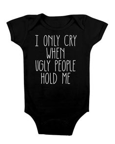 Funny baby onesie i only cry when ugly people hold me cute baby stuff baby clothes custom baby clothes baby gifts baby shower gifts – Idées Vêtements Bébé Funny Babies, Cute Babies, Cute Onesies For Babies, Funny Boy, Cadeau Baby Shower, Cute Baby Shower Gifts, Cute Baby Gifts, Baby Gifts For Boys, Baby Shower Outfits