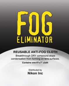 Nikon 8073 Fog Eliminator- 3 Pack by Nikon. $4.95. From the Manufacturer                These dry wipes are perfect for protecting your optics from exterior fogging. Simply wipe your completely clean lens surfaces with the dry wipes and go. The wipes are reusable, and come in a keep-dry storage pouch. The Nikon Fog Eliminator kit includes three individually wrapped 6 x 7 inch cloths infused with the dry anti-fog compound.                                    Prod...