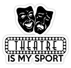 Theatre is my sport Sticker