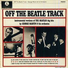 Off the Beatle Track is a 1964 album by George Martin & His Orchestra, released 10 July by United Artists Records in the United States, and 3 Augu. 1950s Rock And Roll, Can't Buy Me Love, All My Loving, George Martin, Lennon And Mccartney, Indian Music, She Loves You, Tall Guys, Tall Man