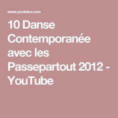10 Danse Contemporanée avec les Passepartout 2012 - YouTube