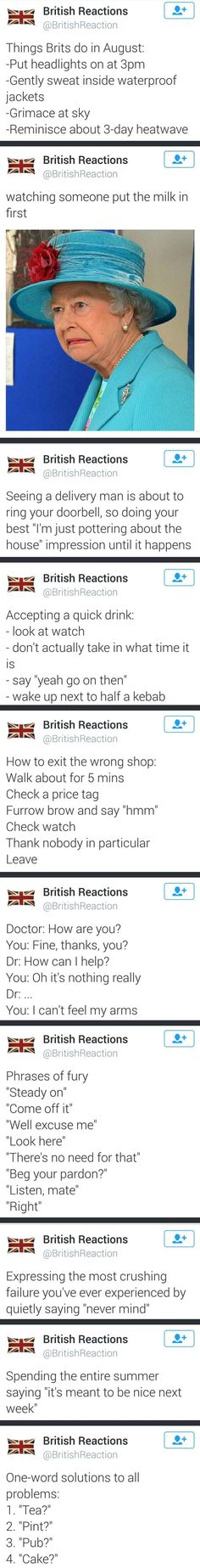 A compilation of Britishness. If you've never been to the U.K. then read this and you won't have to ha ha ha ha ha ha