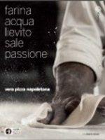 Farina Acqua Lievito Sale Passione  autore:Associazione Verace Pizza Napoletana  26.00 €