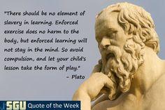 """""""Porque no hay ninguna disciplina que deba aprender el hombre libre por medio de la esclavitud. En efecto, si los trabajos corporales no deterioran más el cuerpo por el hecho de haber sido realizados obligadamente, el alma no conserva ningún conocimiento que haya penetrado en ella por la fuerza"""". -La República de Platón. Libro VII"""