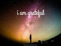 i am grateful. See more at HealthFaithStrength.com/faith-inspired-pics