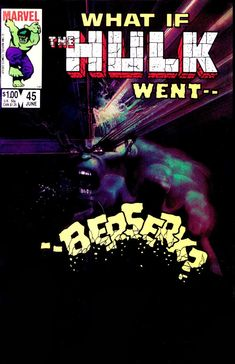 Marvel Comics of the 1980s: 1984 - What If #45 - What If The Hulk Went Berserk?