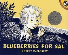 Blueberries for Sal - by Robert McCloskey