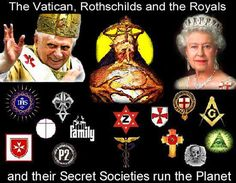 The Vatican, the Rothchilds & the Royals and all their Secret Societies run this Planet-illuminati