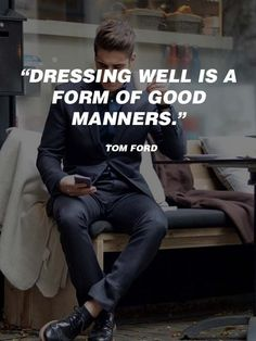 #Quotes Fashion Quotes : #Quotes Fashion Quotes : Men's Fashion Quotes You might be dressed to impresse...