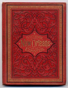 Souvenir of New Orleans and the Exposition - the lettering on these booklets are gorgeous