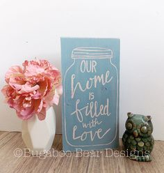 Our Home is Filled With Love Wood Sign Mason by BugabooBearDesigns