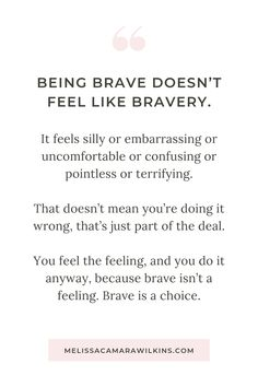 What I learned from an Everyday Bravery Challenge: being doesn't FEEL like plus 5 tips for becoming in your everyday life Deep Relationship Quotes, Secret Crush Quotes, Quotes To Live By, Me Quotes, Motivational Quotes, Be Brave Quotes, Quotes About Being Brave, Quotes On Bravery, Fact Quotes