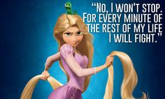 Rapunzel, Tangled | 23 Profound Disney Quotes That Will Actually Change Your Life                                                                                                                                                                                 More