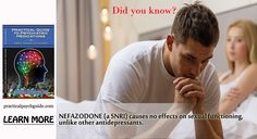 #NEFAZODONE (a SNRI) causes no effects on sexual funcationing, unlike other #antidepressants.