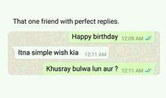 Best Quotes In Urdu, That One Friend, Friendship Quotes, Funny Jokes, Wish, Best Friends, Happy Birthday, Instagram, Corner