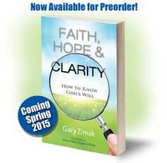 What does God want me to do? That's a question many of us ask every day. I'm excited to announce that my latest book (coming in March 2015) - Faith, Hope and Clarity:How To Know God's Will is now available for pre-order. Featuring a foreword by Donna-Marie Cooper O'Boyle, I'm confident that this book will help you determine what (if anything) God wants you to do today, tomorrow, and for the rest of your life. You can find out more or pre-order the book at the following link.