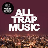 Massappeals - All Trap Music Vol 2 Minimix by All Trap Music on SoundCloud