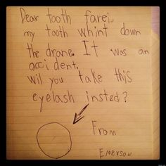 The author of today's cute kid note may not be a perfect speller, but he knows how to make a shrewd deal.  Title: A Letter To The Tooth Fairy  Author: Emerson  Age: 7  The situation: Emerson had just managed to wiggle a loose tooth out of his...