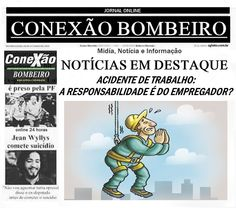 CONEXÃO BOMBEIRO : ACIDENTE DE TRABALHO: A RESPONSABILIDADE É DO EMPR...