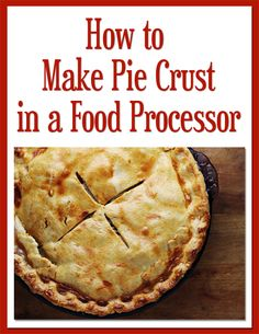 I always stayed away from making my own pie, but i will have to try this out...How to Make Pie Crust in a Food Processor