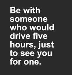 Be with someone.....