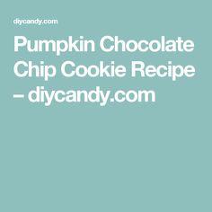 Pumpkin Chocolate Chip Cookie Recipe – diycandy.com