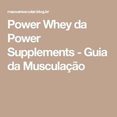 Power Whey da Power Supplements - Guia da Musculação
